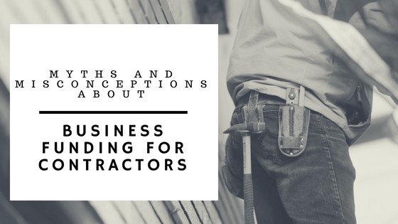 Myths and Misconceptions About Business Funding for Contractors