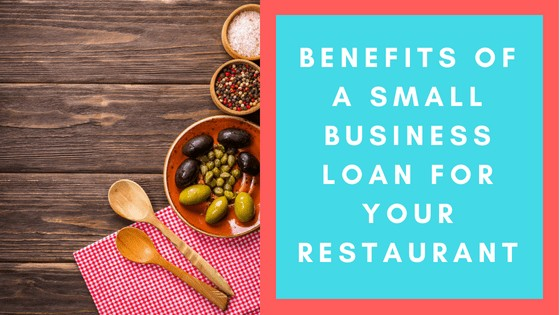 Benefits Of A Small Business Loan For Your Restaurant