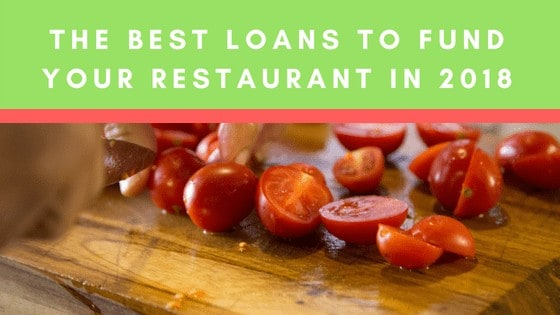 The Best Loans To Fund Your Restaurant in 2018