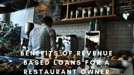 Benefits Of Revenue Based Loans For A Restaurant Owner