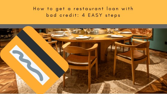 How To Get A Restaurant Loan With Bad Credit: 4 Easy Steps