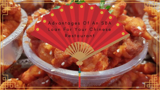 Advantages Of An SBA Loan For Your Chinese Restaurant