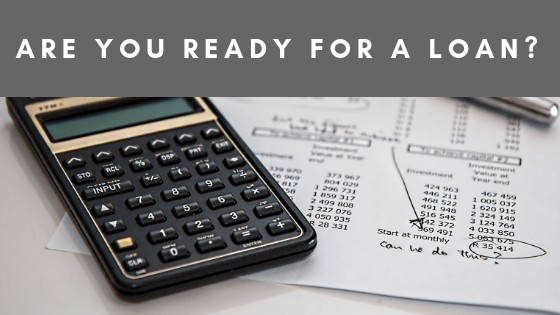 Are You Ready For A Loan?
